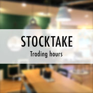 Stocktake Trading Hours news from top3 by design
